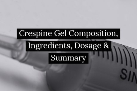 Crespine Gel Composition, Ingredients, Dosage & Summary